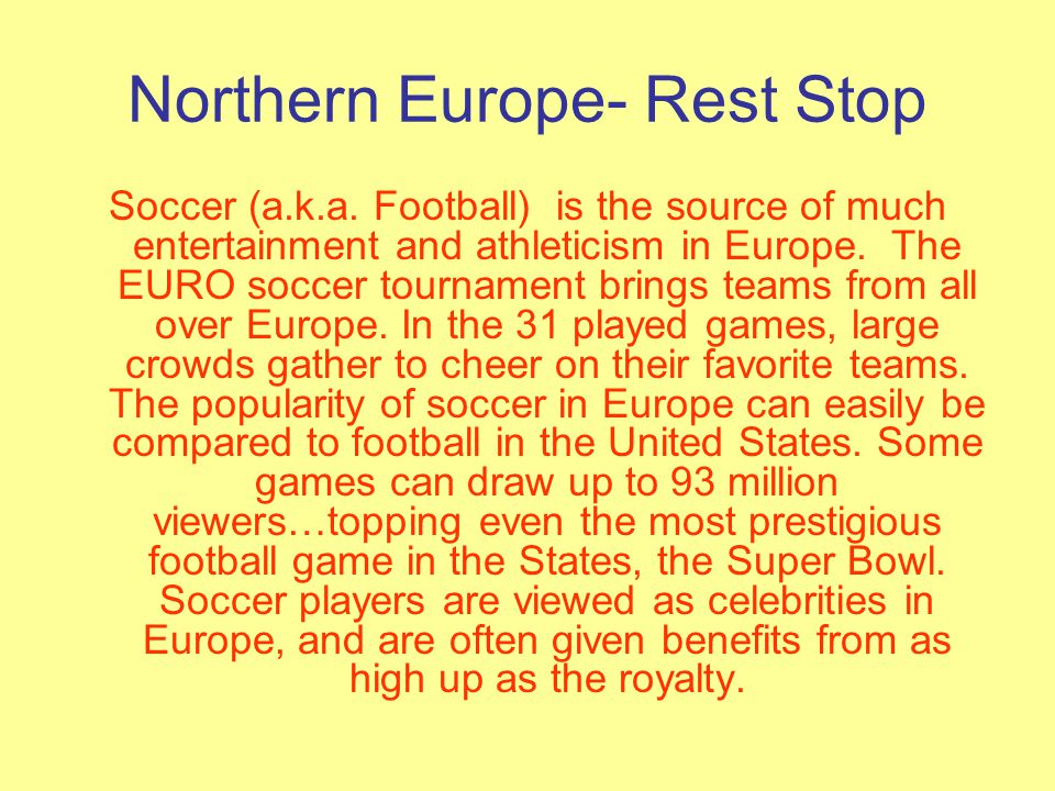 Northern Europe- Rest Stop Soccer (a.k.a.