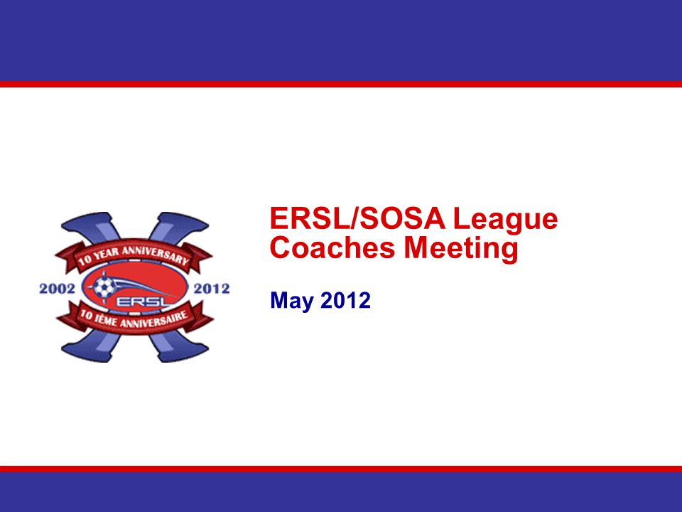 ERSL/SOSA League Coaches Meeting May 2012