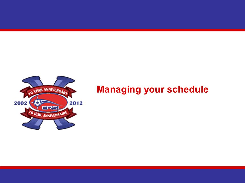 Managing your schedule