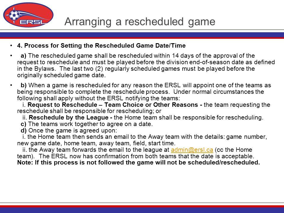 Arranging a rescheduled game 4.