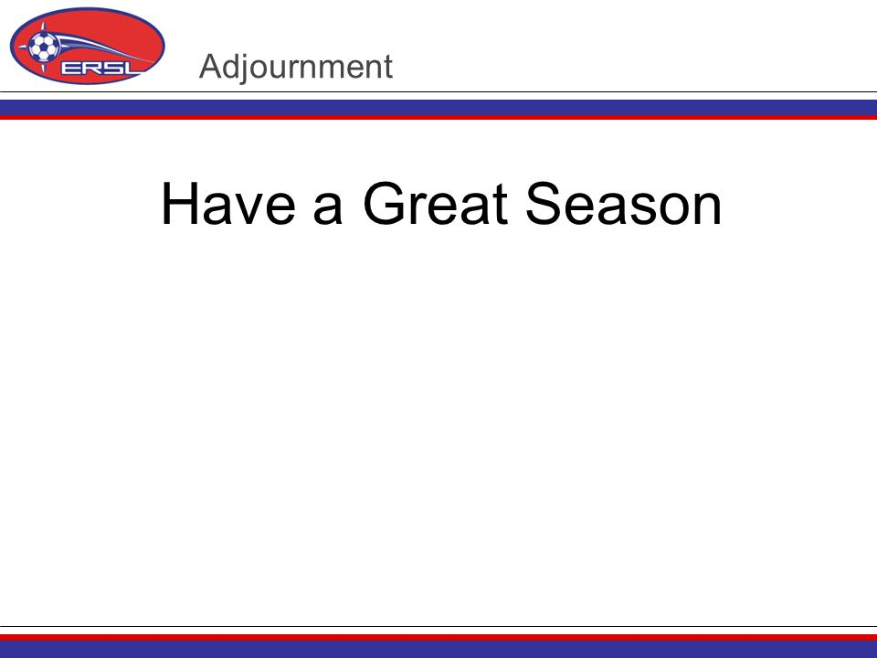 Adjournment Have a Great Season