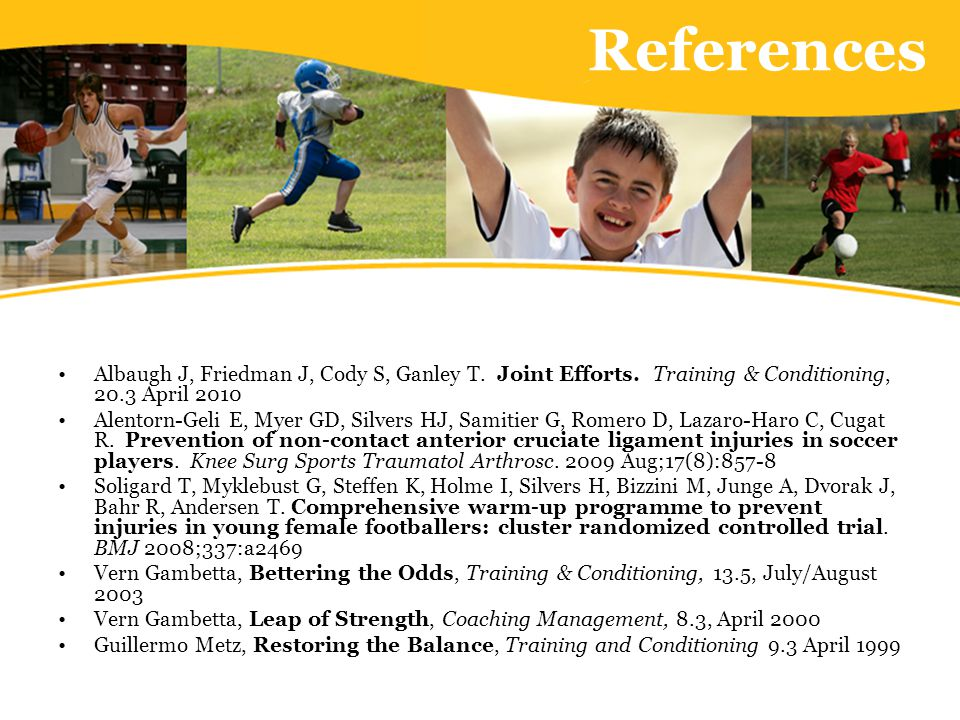 References Albaugh J, Friedman J, Cody S, Ganley T.