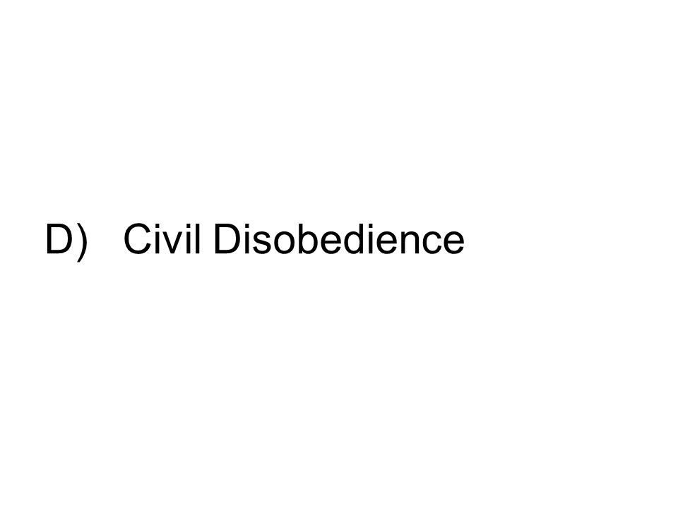 D) Civil Disobedience