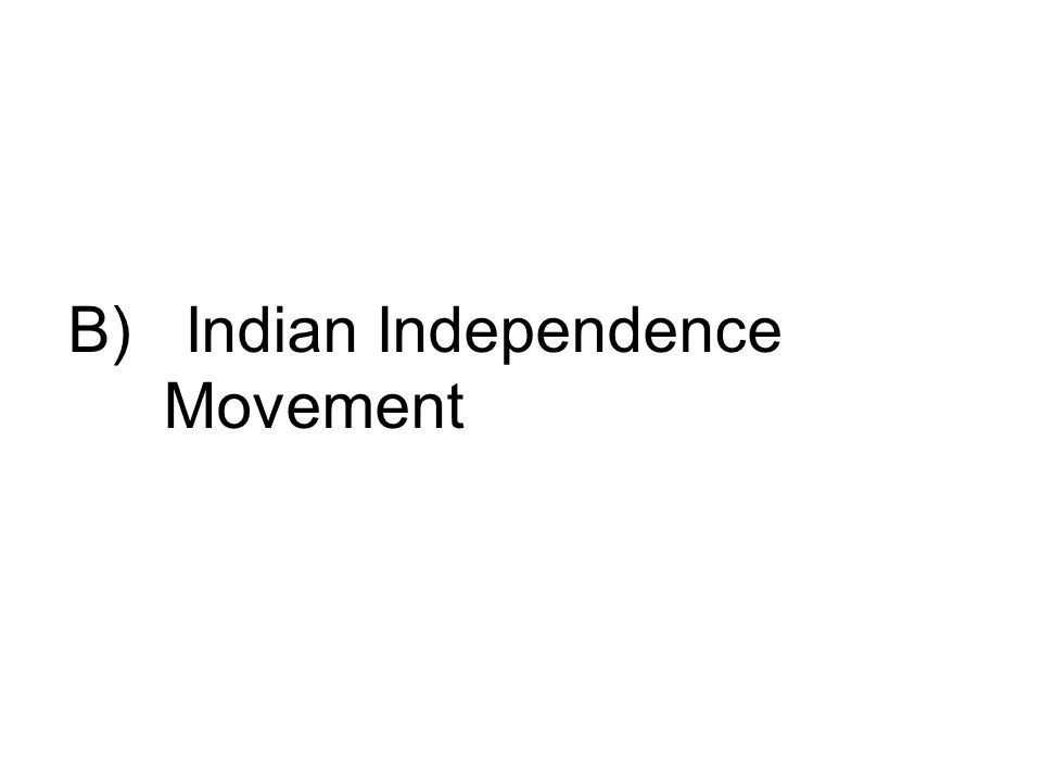 B) Indian Independence Movement