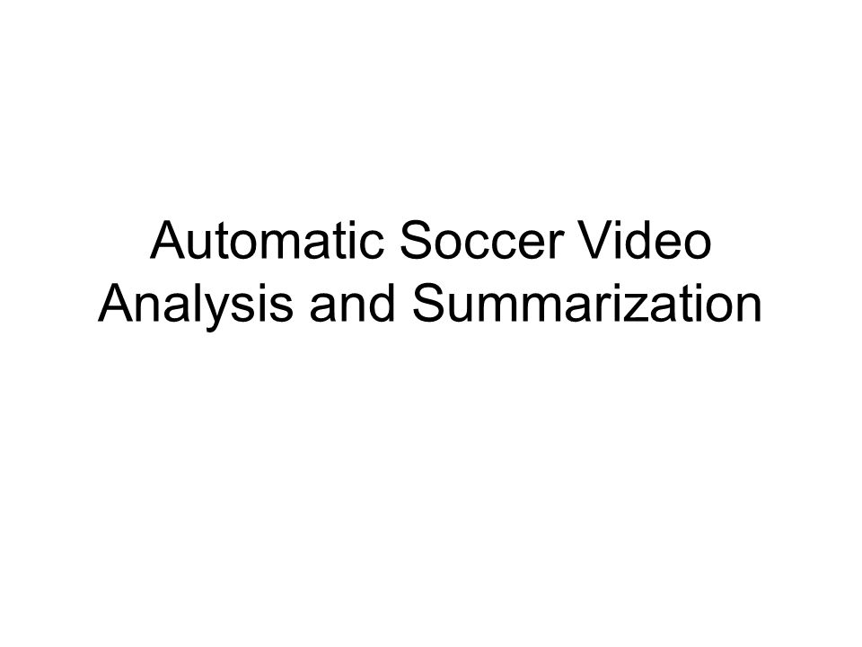Introduction Processing of sports video, for example detection of important events and creation of summaries, make it possible to deliver sports video also over narrow band net- works, such as the Internet and wireless.