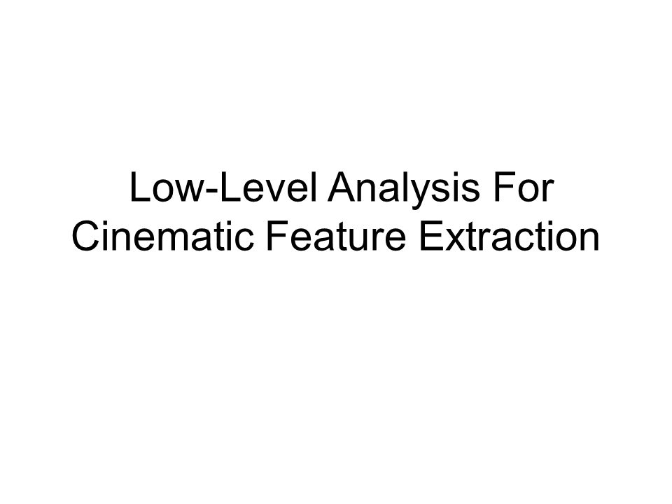 Low-Level Analysis For Cinematic Feature Extraction