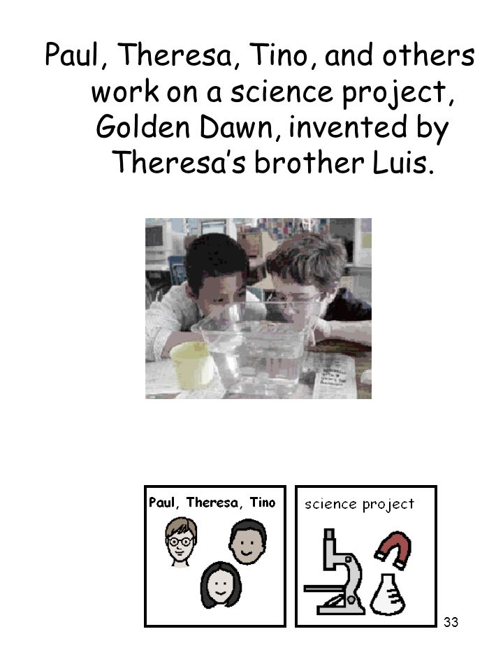 33 Paul, Theresa, Tino, and others work on a science project, Golden Dawn, invented by Theresa's brother Luis.
