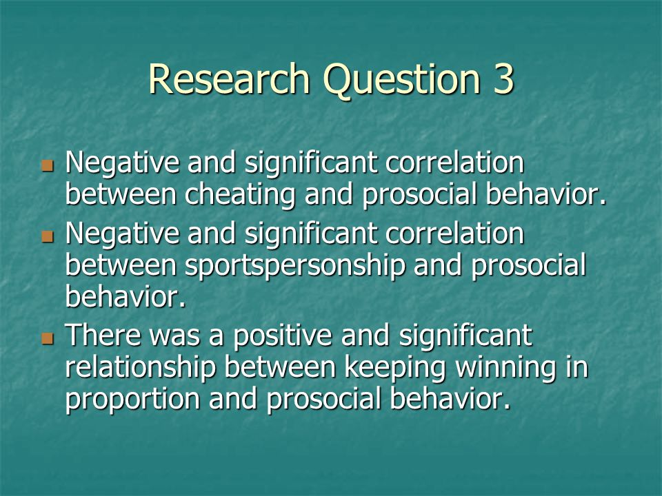 Research Question 3 Negative and significant correlation between cheating and prosocial behavior. Negative and significant correlation between cheatin