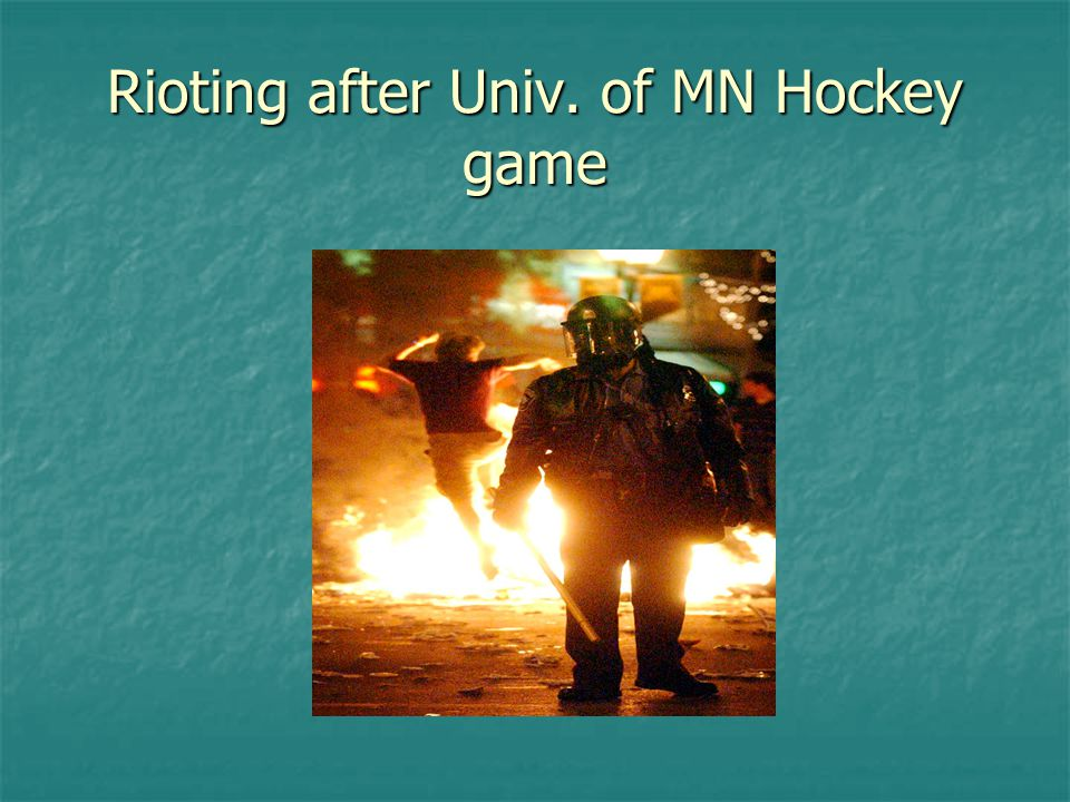 Rioting after Univ. of MN Hockey game