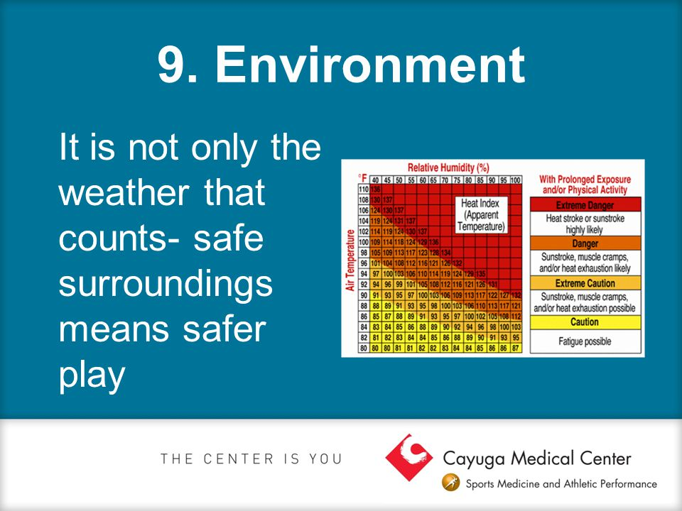 9. Environment It is not only the weather that counts- safe surroundings means safer play