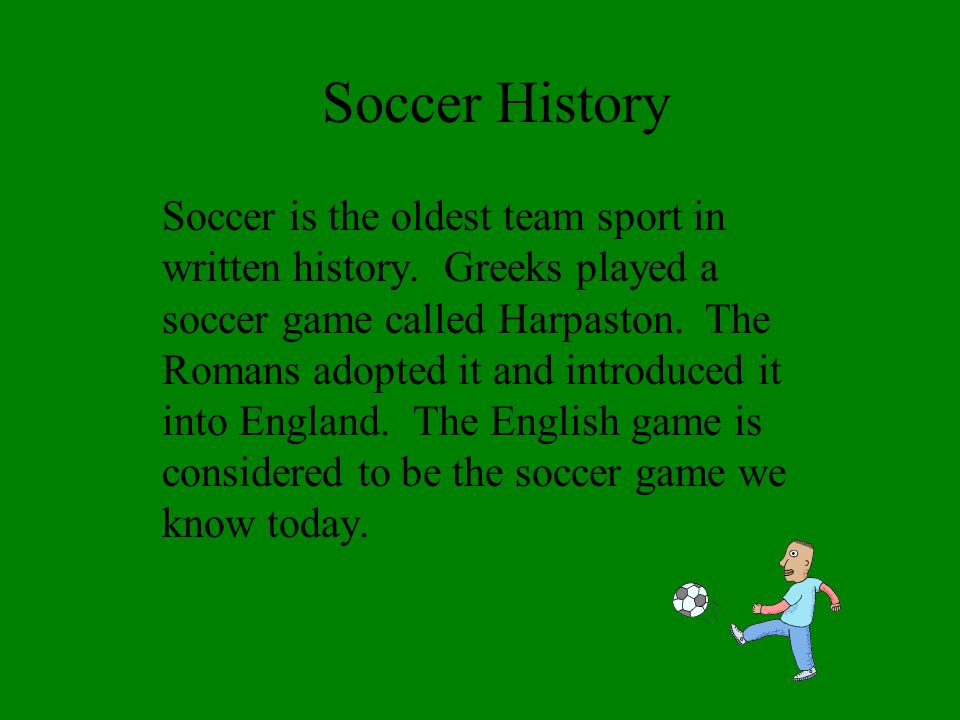 The Game Soccer is a game played by two teams.Each team has 11 players.