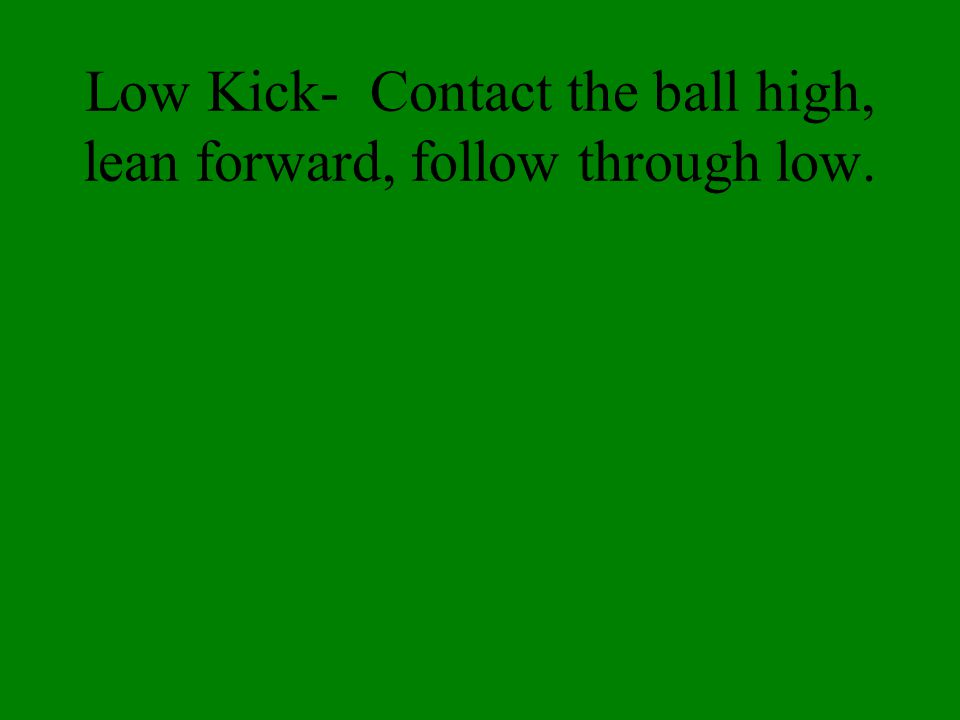 Trap- Stop the ball and get control using the feet, legs, or chest.
