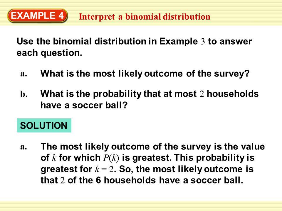 EXAMPLE 4 Interpret a binomial distribution b.