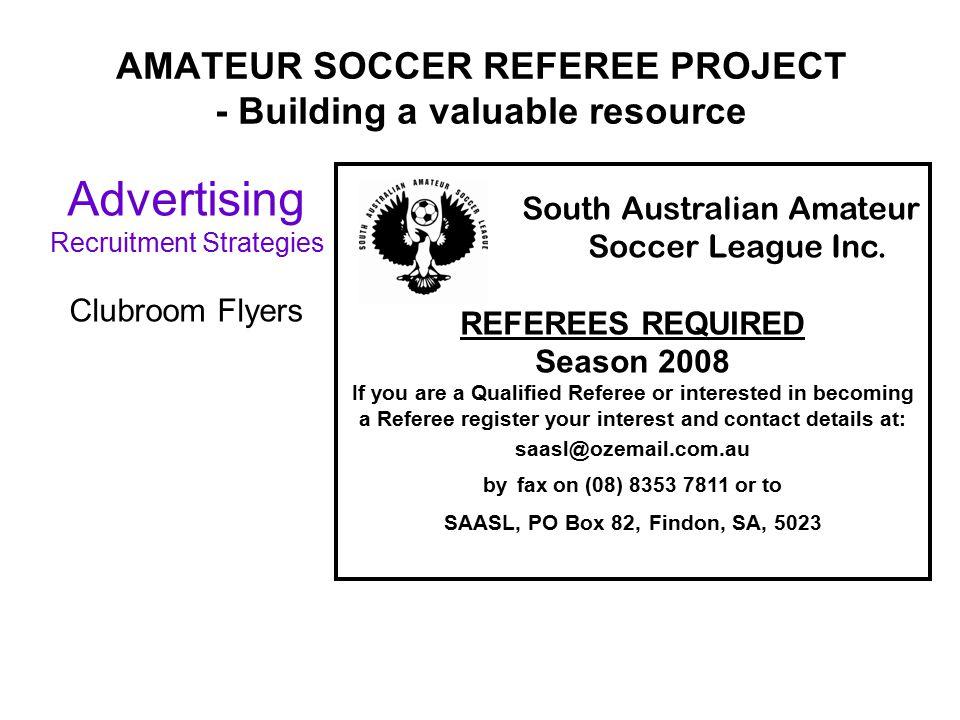 AMATEUR SOCCER REFEREE PROJECT - Building a valuable resource South Australian Amateur Soccer League Inc.