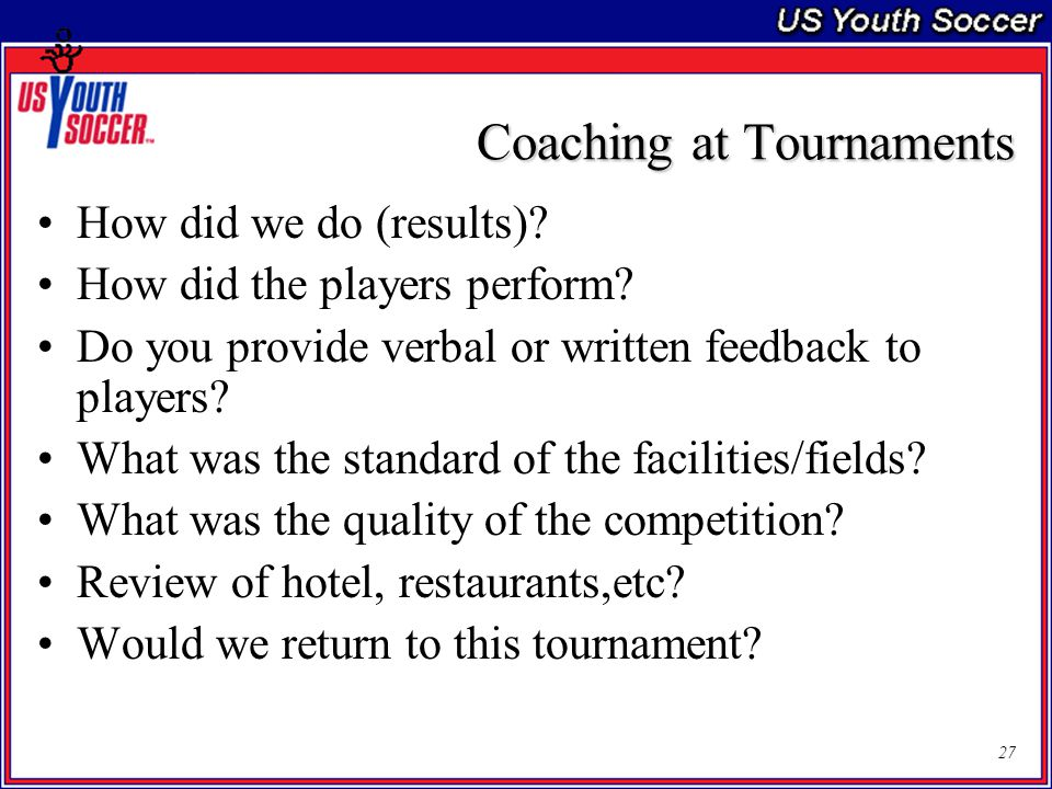 27 Coaching at Tournaments How did we do (results).