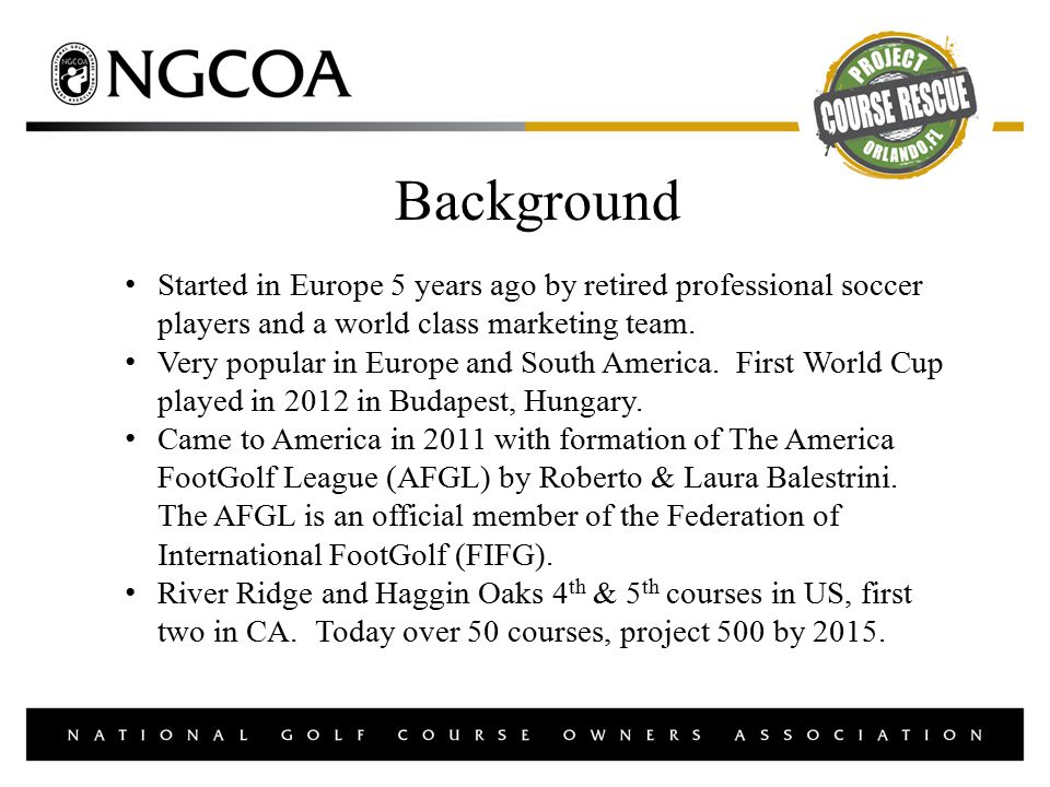 Background Started in Europe 5 years ago by retired professional soccer players and a world class marketing team.