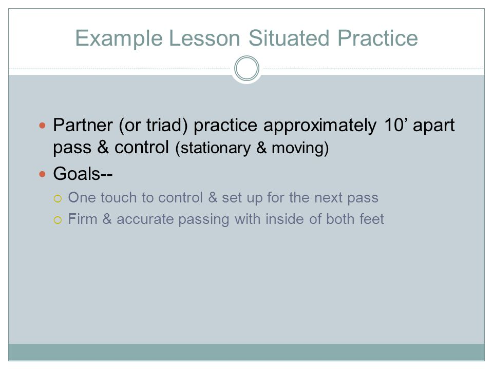 Example Lesson Q&A What is the goal here How can your team keep the ball