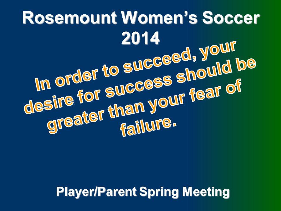 Rosemount Women's Soccer 2014 Player/Parent Spring Meeting