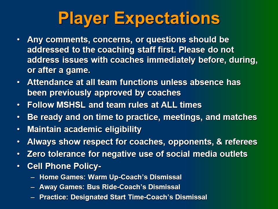 Player Expectations Any comments, concerns, or questions should be addressed to the coaching staff first.