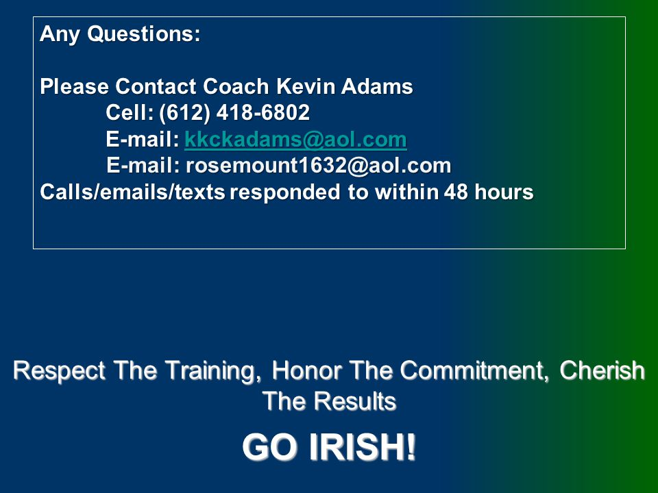 Respect The Training, Honor The Commitment, Cherish The Results GO IRISH.