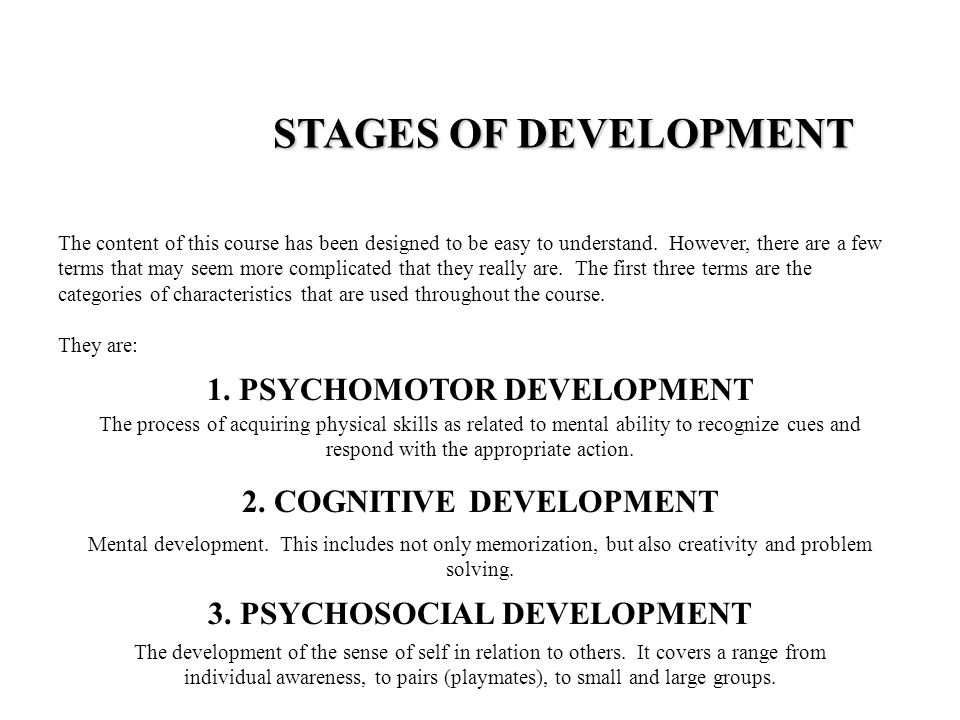 1. PSYCHOMOTOR DEVELOPMENT The development of the sense of self in relation to others.