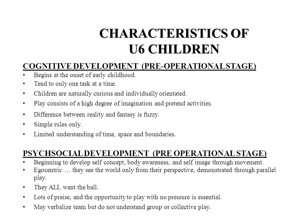 COGNITIVE DEVELOPMENT (PRE-OPERATIONAL STAGE) Begins at the onset of early childhood.