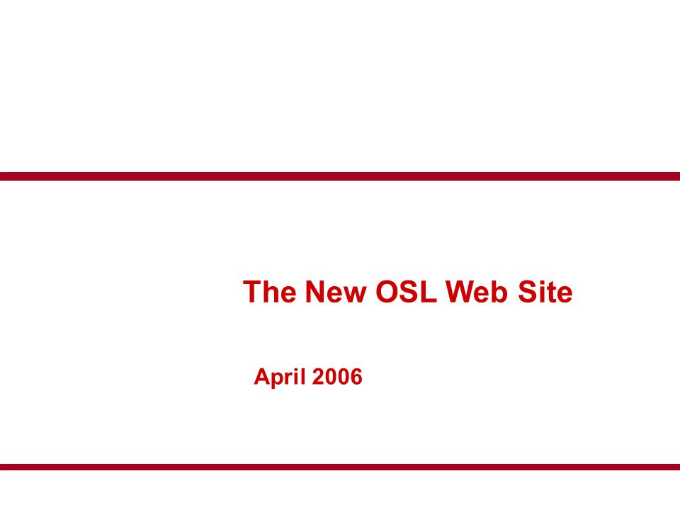 The New OSL Web Site April 2006