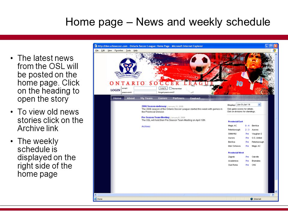Home page – News and weekly schedule The latest news from the OSL will be posted on the home page.