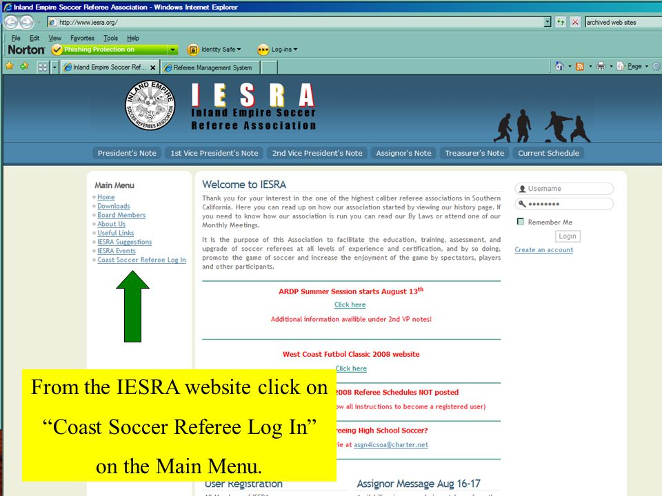 From the IESRA website click on Coast Soccer Referee Log In on the Main Menu.