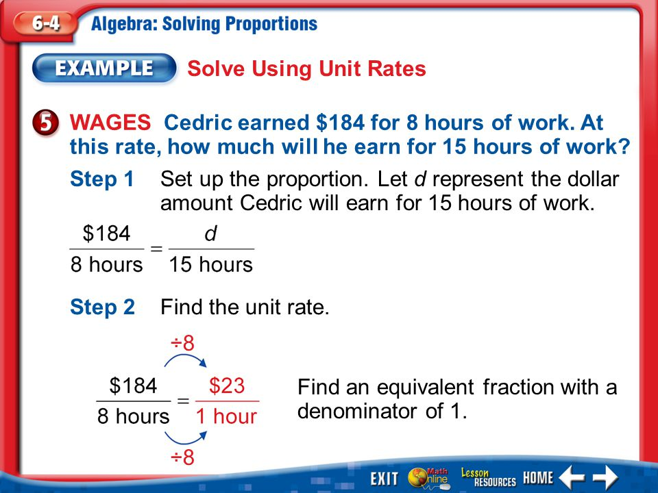 Example 5 WAGES Cedric earned $184 for 8 hours of work.