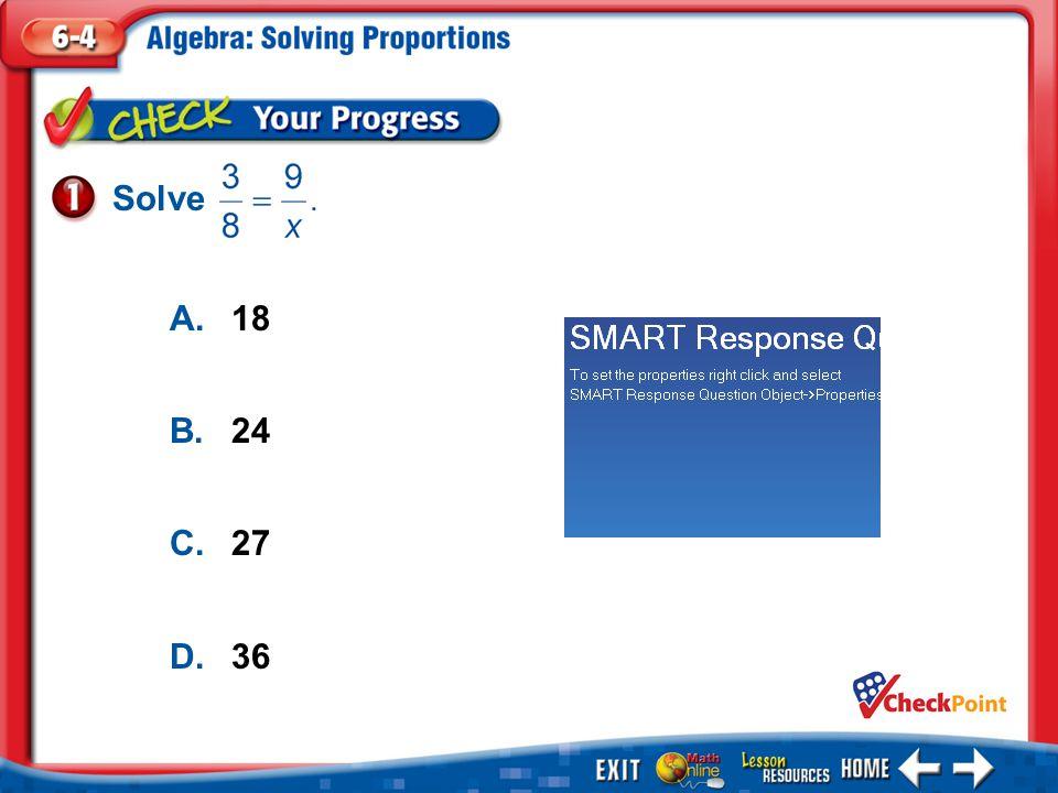 1.A 2.B 3.C 4.D Example 1 A.18 B.24 C.27 D.36 Solve