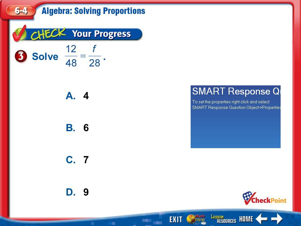 1.A 2.B 3.C 4.D Example 3 A.4 B.6 C.7 D.9 Solve.