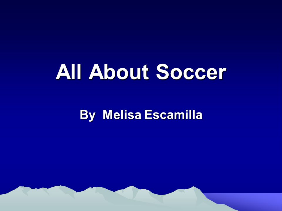 I am going to talk about soccer.