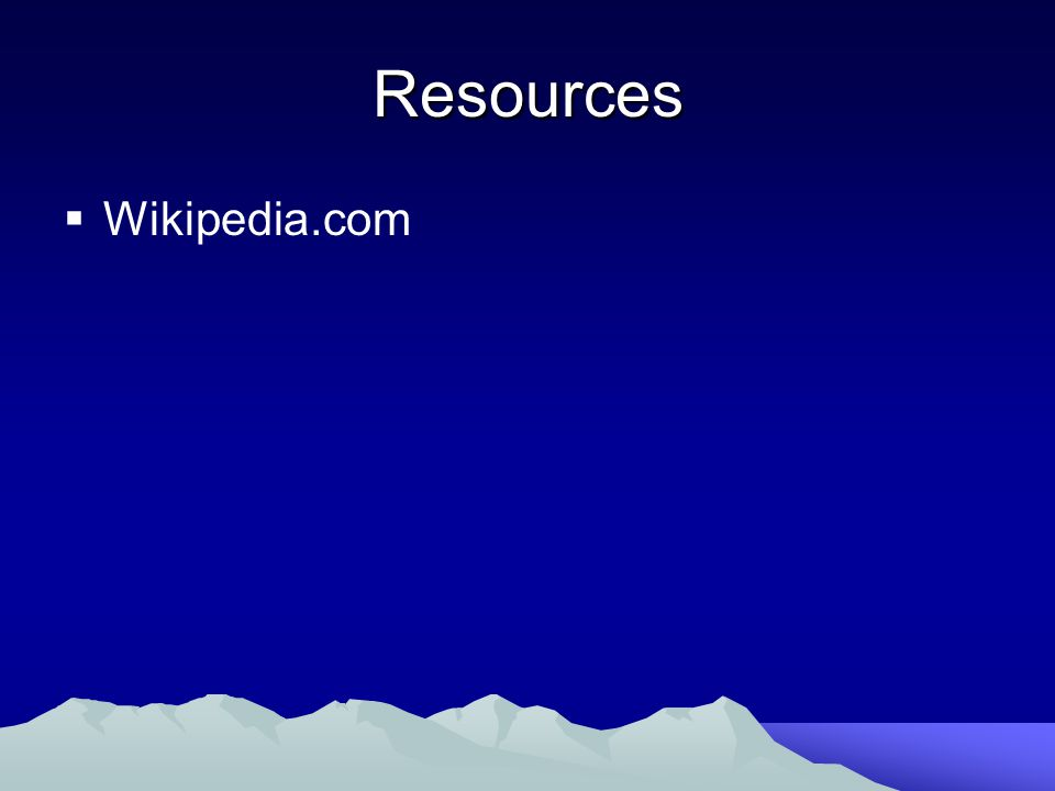 Resources  Wikipedia.com