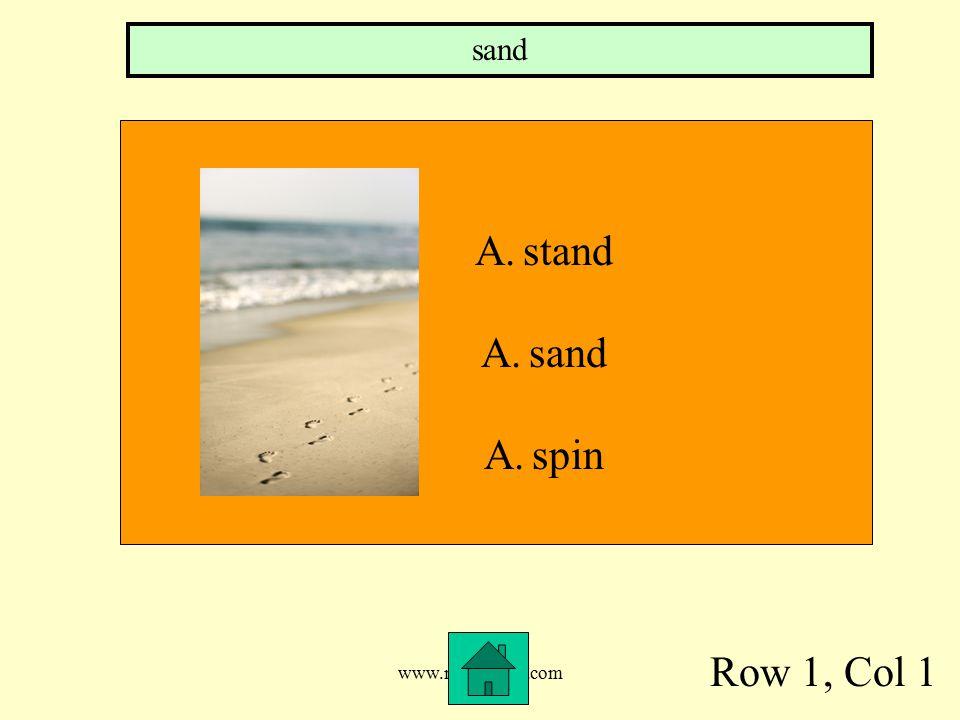 www.mrsziruolo.com Row 1, Col 1 A.stand A.sand A.spin sand