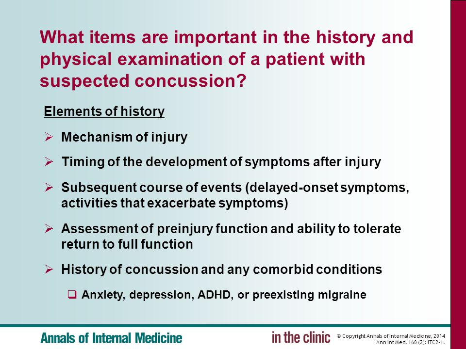 © Copyright Annals of Internal Medicine, 2014 Ann Int Med. 160 (2): ITC2-1. What items are important in the history and physical examination of a pati