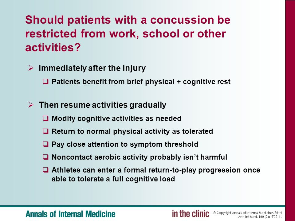 © Copyright Annals of Internal Medicine, 2014 Ann Int Med. 160 (2): ITC2-1. Should patients with a concussion be restricted from work, school or other