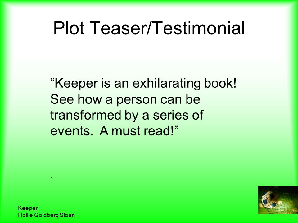 Keeper Hollie Goldberg Sloan Plot Teaser/Testimonial Keeper is an exhilarating book.