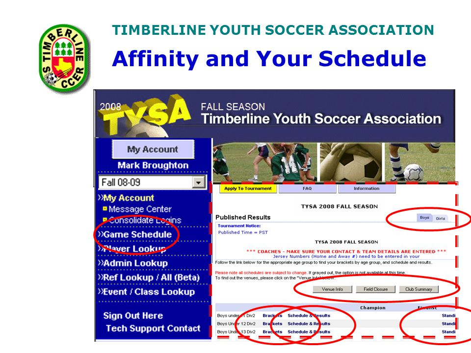 TIMBERLINE YOUTH SOCCER ASSOCIATION Affinity and Your Schedule