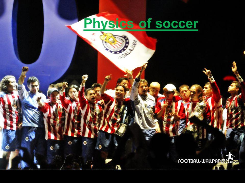 Physics of soccer