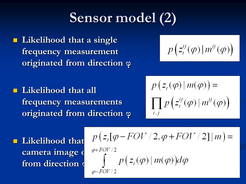 Sensor model (2) Likelihood that a single frequency measurement originated from direction φ Likelihood that a single frequency measurement originated