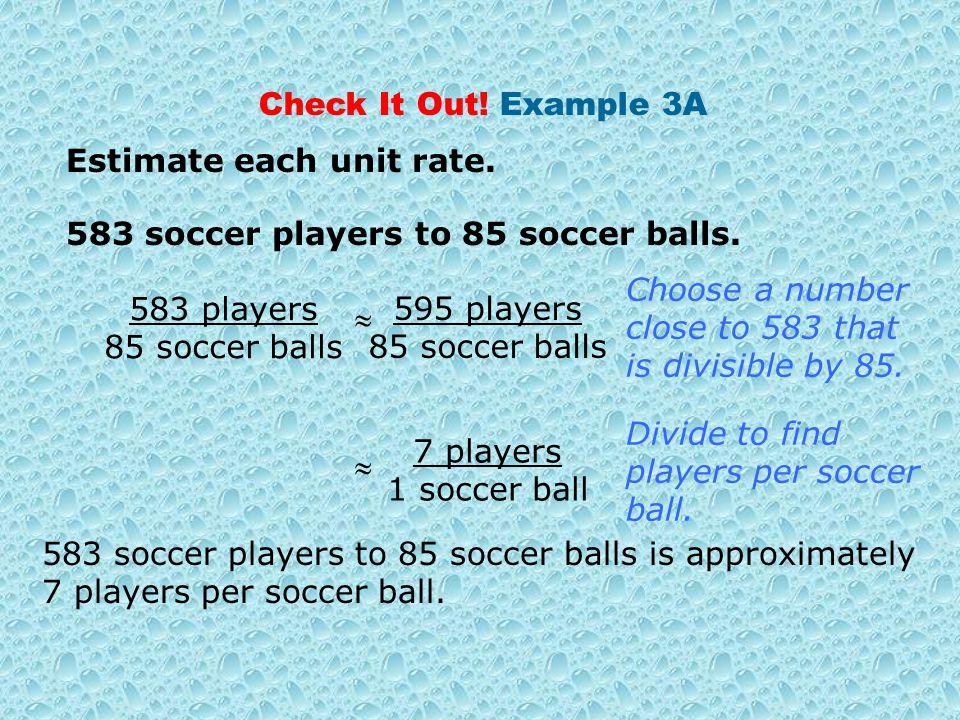 Estimate each unit rate. Check It Out.