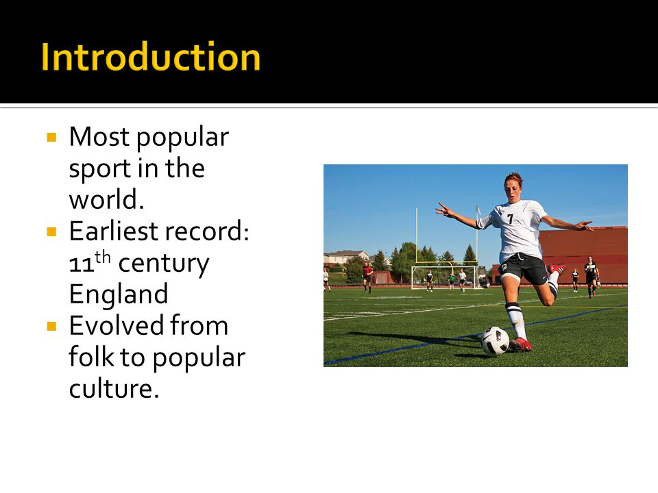  Most popular sport in the world.