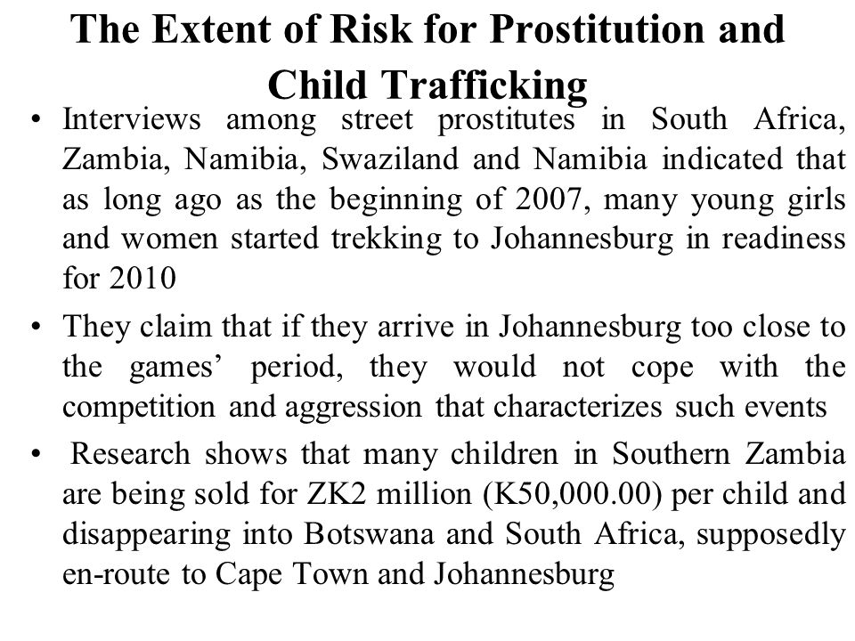 The Extent of Risk for Prostitution and Child Trafficking Interviews among street prostitutes in South Africa, Zambia, Namibia, Swaziland and Namibia