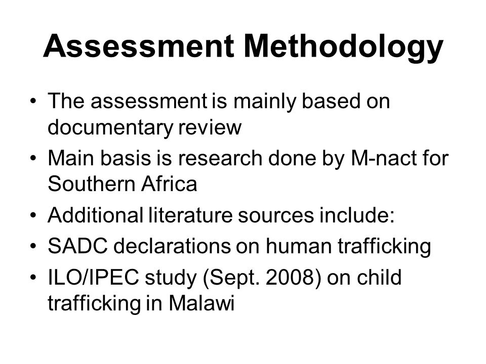 Assessment Methodology The assessment is mainly based on documentary review Main basis is research done by M-nact for Southern Africa Additional liter