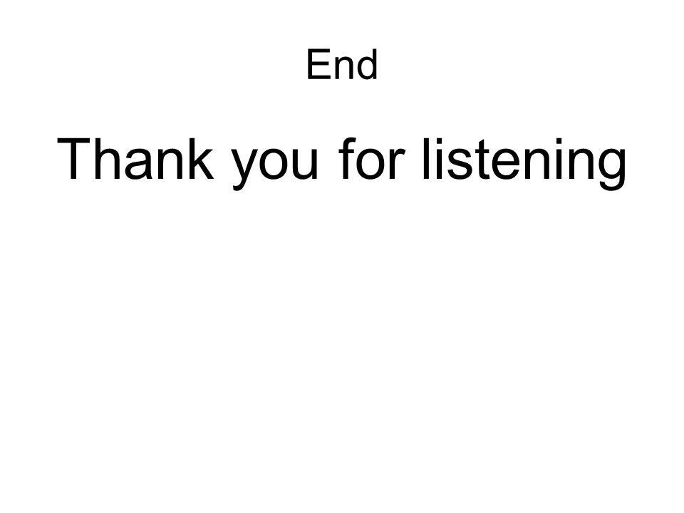 End Thank you for listening