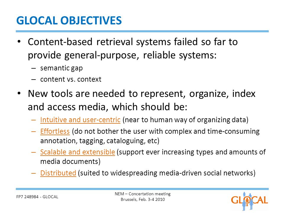 Content-based retrieval systems failed so far to provide general-purpose, reliable systems: – semantic gap – content vs. context New tools are needed