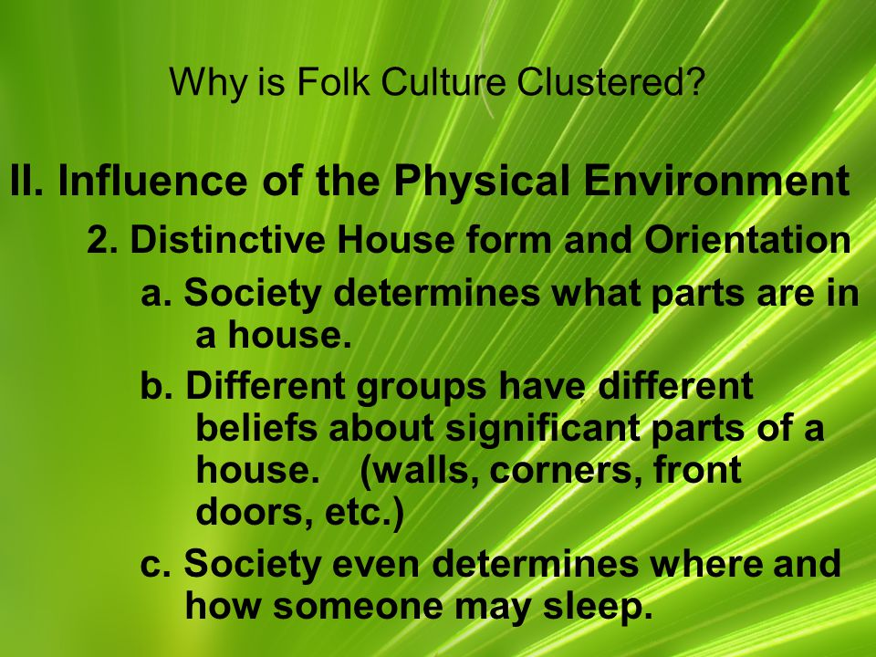Why is Folk Culture Clustered.II. Influence of the Physical Environment 2.