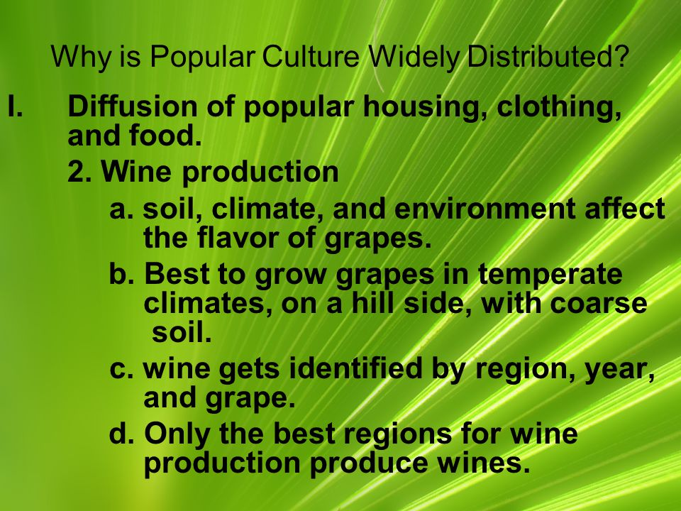 Why is Popular Culture Widely Distributed.I.Diffusion of popular housing, clothing, and food.