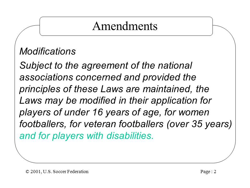 © 2001, U.S. Soccer Federation Page : 1 United States Soccer Federation 2001 Law Changes